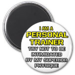 Personal Trainer...Superior Physique Magnets
