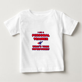 Personal Trainer .. What's Your Superpower? Baby T-Shirt