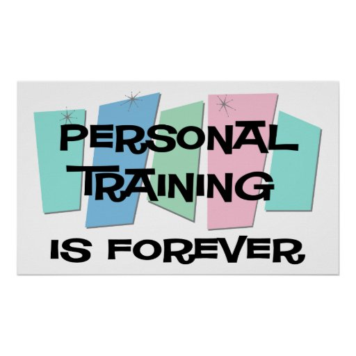 Personal Training Is Forever Poster