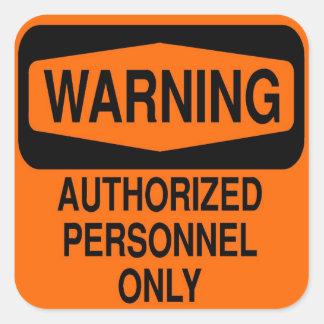 Personales autorizados solamente pegatina cuadrada