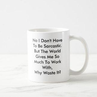 Personalice la taza divertida del sarcasmo