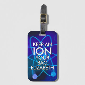 Personalised KEEP AN ION YOUR BAG Bag Tag