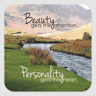 Personality gets the Heart Inspirational Square Sticker