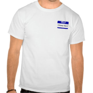 Personalizable Hello My Name Is... (Blue) T Shirts