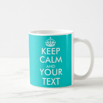 Personalizable Keep Calm Mug with custom colors at Zazzle