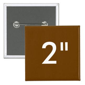 """Personalizado 2"""" plantilla cuadrada BROWN del Pin Cuadrado"""