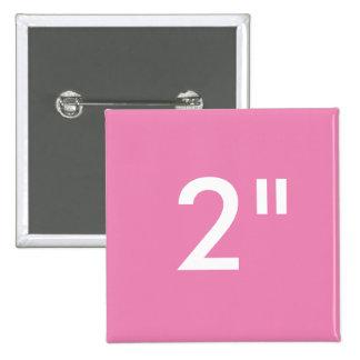 """Personalizado 2"""" ROSA cuadrado de la plantilla del Pin Cuadrado"""