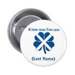 Personalizado béseme que soy botón escocés pins