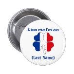 Personalizado béseme que soy botón francés pins