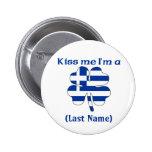 Personalizado béseme que soy botón griego pin