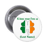 Personalizado béseme que soy botón irlandés pin