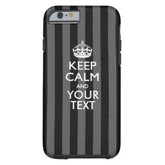 Personalizado GUARDE la CALMA Y su texto creativo Funda De iPhone 6 Tough