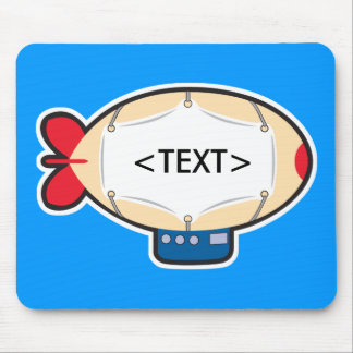 Personalize a Blimp, <TEXT> Mouse Pad
