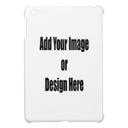 "(Personalize) Add ""Your"" Design or Image. iPad Mini Case"
