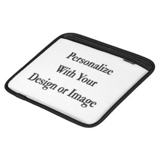 """(Personalize) Add """"Your"""" personal touch. iPad Sleeve"""