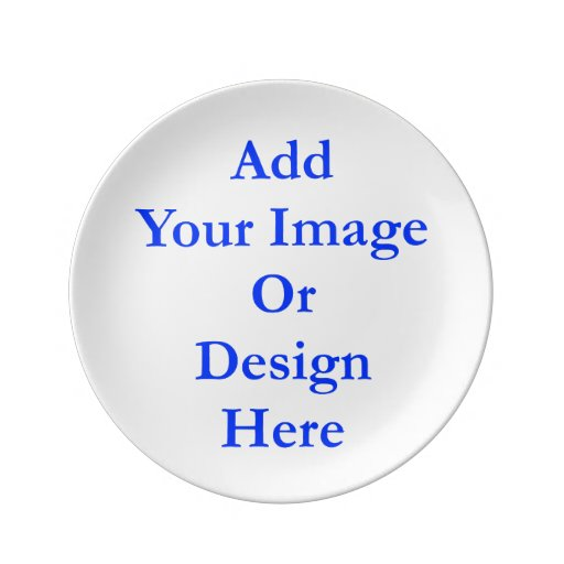 """(Personalize) Add """"Your"""" personal touch. Porcelain Plate"""