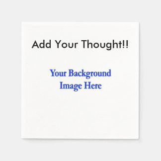 """(Personalize) Add """"Your"""" personal touch. Napkin"""