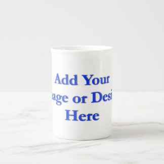 """(Personalize) Add """"Your"""" personal touch. Tea Cup"""