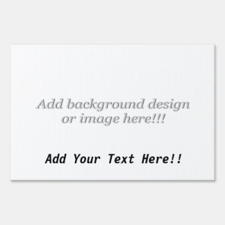 "(Personalize) Add ""Your"" personal touch. Yard Sign"