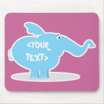 Personalize an Elephant, <YOUR TEXT> Mouse Pad
