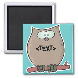 Personalize an Owl, <TEXT> Magnet