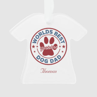Personalize Best Dog Dad Yorkshire Ornament