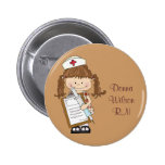 Personalize Brunette Nurse Gifts! 2 Inch Round Button
