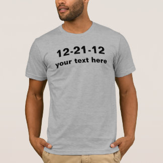 PERSONALIZE December 21 2012 T-Shirt