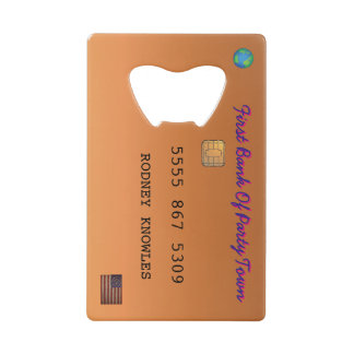 Personalize First Bank Debit Party Hardy Credit Card Bottle Opener