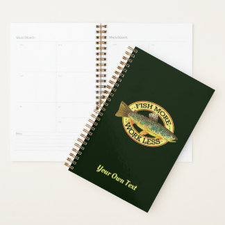 Personalize FISH MORE Trout Fisherman's Planner