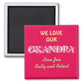 PERSONALIZE Fridge Magnet with WE LOVE OUR GRANDPA