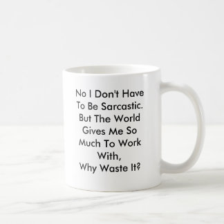 Personalize Funny Sarcasm Mug Mugs