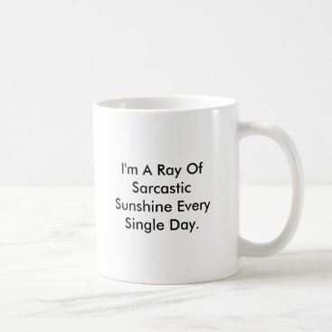 Laugh_Your_Ass_off Personalize Funny Sarcastic Ray Of Sunshine Mug