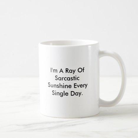 Personalize Funny Sarcastic Ray Of Sunshine Mug
