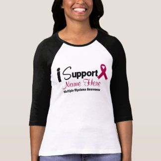 Personalize I Support Multiple Myeloma Awareness T-shirt