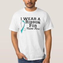 Personalize I Wear a Teal and White Ribbon T-Shirt
