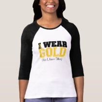 Personalize I Wear Gold Ribbon Childhood Cancer T-Shirt