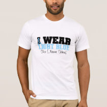 Personalize I Wear Light Blue Prostate Cancer T-Shirt