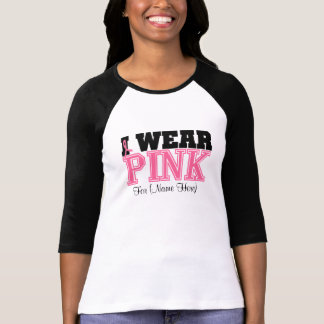 Personalize I Wear Pink Breast Cancer Tee Shirt