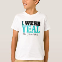Personalize I Wear Teal Ovarian Cancer T-Shirt