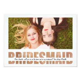 PERSONALIZE PHOTO WILL YOU BE MY BRIDESMAID CARD
