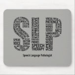 "Personalize Speech Therapy SLP Mouse Pad<br><div class=""desc"">A bold SLP Speech Language Pathology word graphic celebrating Speech Therapists and Speech Language Pathologists. Click on the customize button to personalize with the name of your favorite Speech Therapist.</div>"