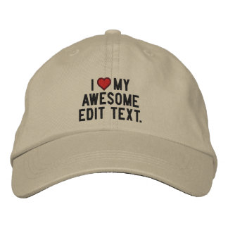 Personalize This ! Edit Text I love Embroidered Baseball Cap