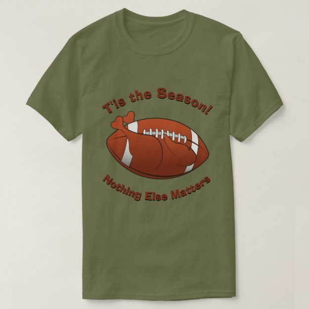 Personalize THIS Funny Turkey and Football Season T-Shirt