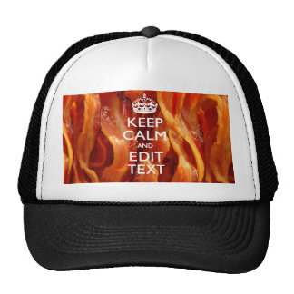 Personalize This with Keep Calm and Sizzling Bacon Trucker Hat