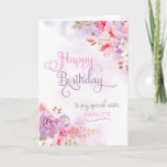 "Personalize to Sister, Happy Birthday Card<br><div class=""desc"">Pinkish/purple floral watercolor & washes on the front of card has ""Happy Birthday to my special Sister"" in a beautiful,  swirly font,  and a spot to insert sister"
