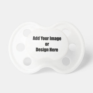 """(Personalize) White Add """"Your"""" personal touch. Pacifier"""