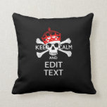 Personalize with Text Keep Calm Crossbones Skull Pillow