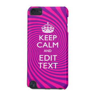 Personalize Your Keep Calm and Gift Hot Pink Twist iPod Touch 5G Cover