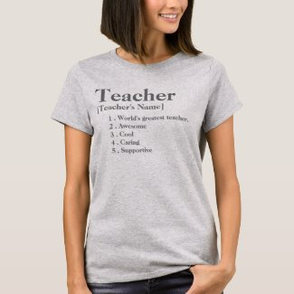 Personalize Your Teacher (Name & Characteristics) T-Shirt